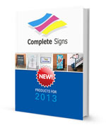 Complete Signs New Products For 2013